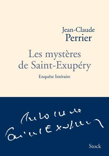 Les mystères de Saint-Exupéry. Enquête littéraire.: SAINT-EXUPERY]. SAINT-EXUPERY (Antoine