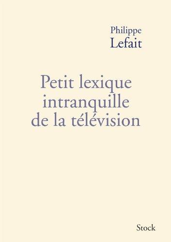 9782234064577: Petit lexique intranquille de la télévision