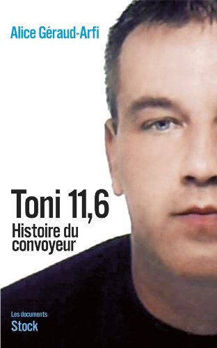 9782234064645: Toni 11,6: Histoire du convoyeur