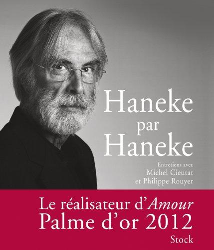 Haneke par Haneke Cieutat, Michel and Rouyer, Philippe