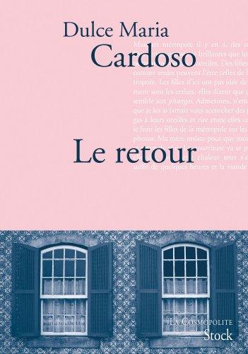 RETOUR (LE): CARDOSO DULCE MARIA