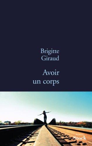 AVOIR UN CORPS: GIRAUD BRIGITTE