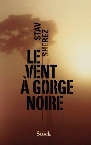 VENT À GORGE NOIRE (LE): SHEREZ STAV