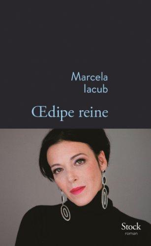 OEDIPE REINE: IACUB MARCELA