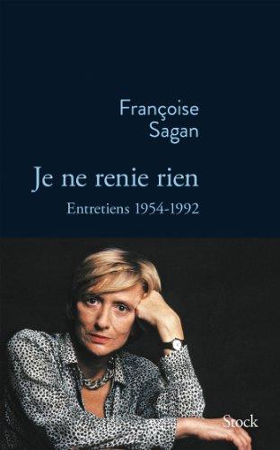9782234077980: Je ne renie rien: Entretiens 1955-1992 (La Bleue)