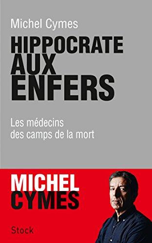 HIPPOCRATE AUX ENFERS: CYMES MICHEL