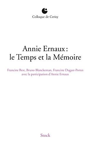 ANNIE ERNAUX : LE TEMPS ET LA MÉMOIRE: BEST FRANCINE