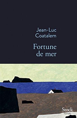 Fortune de mer (La Bleue): Jean-Luc Coatalem