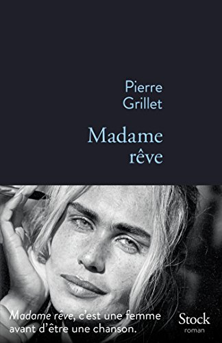 MADAME RÊVE: GRILLET PIERRE