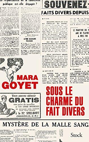 SOUS LE CHARME DU FAIT DIVERS: GOYET MARA