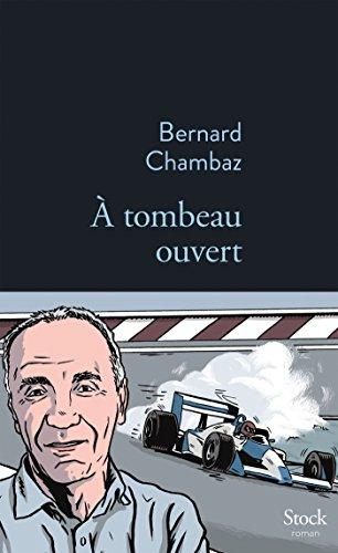À TOMBEAU OUVERT: CHAMBAZ BERNARD