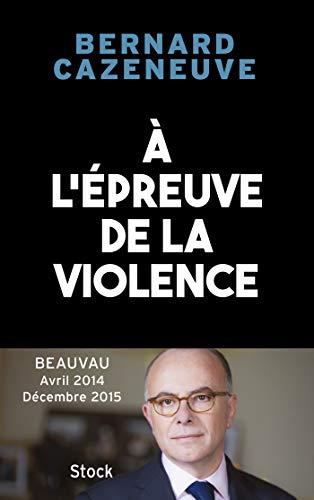 9782234083387: À l'épreuve de la violence. Beauvau 2014-2015