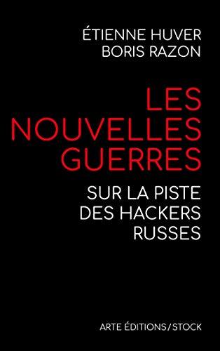 9782234085718: Les nouvelles guerres: Sur la piste des hackers russes