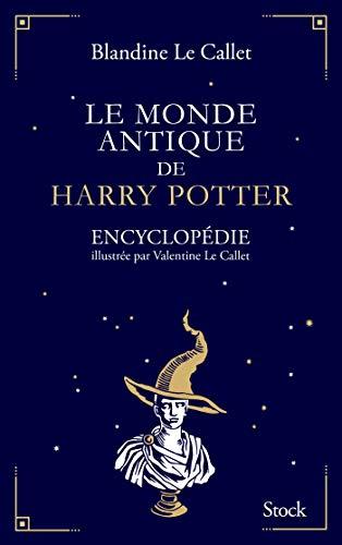 9782234086364: Le monde antique de Harry Potter: Encyclopédie illustrée par Valentine Le Callet