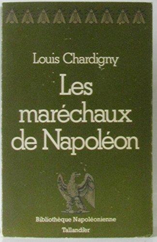 9782235001434: Les Maréchaux de Napoléon (Bibliothèque napoléonienne) (French Edition)