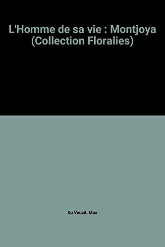 9782235002714: L'Homme de sa vie : Montjoya (Collection Floralies)