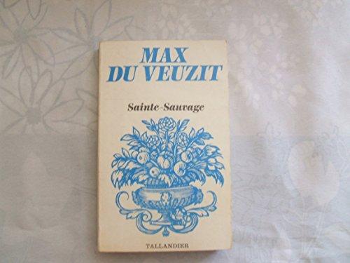 Sainte-Sauvage (Floralies): Max Du Veuzit
