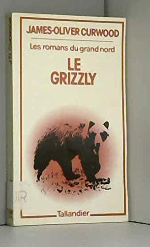 9782235005197: Le Grizzly (Les Romans du Grand Nord)
