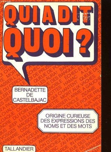 9782235005753: Qui a dit quoi?: Dictionnaire des mots et des phrases qui ont une histoire (French Edition)