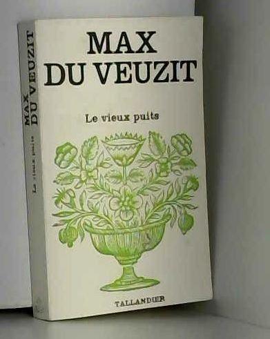 Le Vieux puits (Collection Max Du Veuzit): Max Du Veuzit