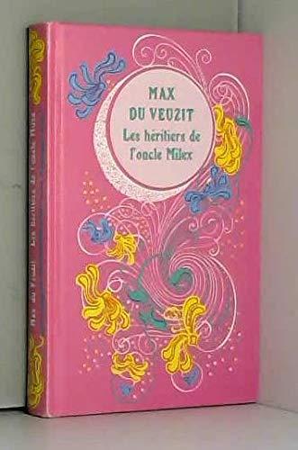Les Héritiers de l'oncle Milex (Collection Max: Du Veuzit, Max