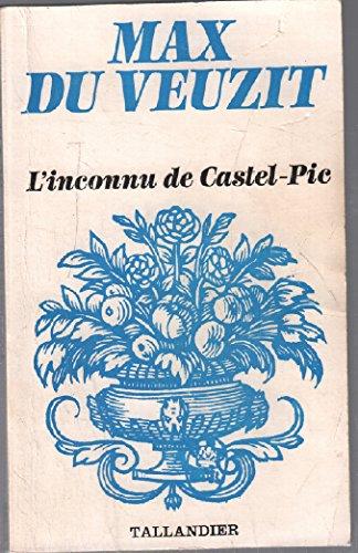 9782235010658: L'Inconnu de Castel-Pic : Le myst�rieux inconnu (Collection Max Du Veuzit)