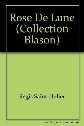 Rose de lune (Collection Blason): Régis Saint-Hélier