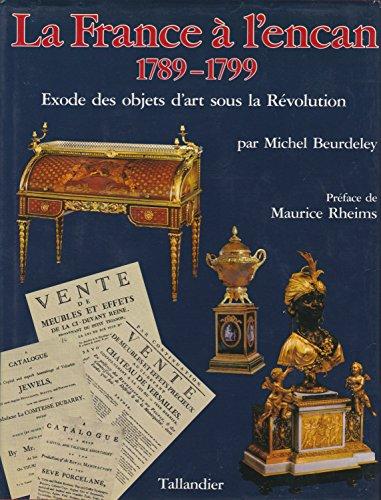 9782235012027: La France � l'encan, 1789-1799: Exode des objets d'art sous la R�volution