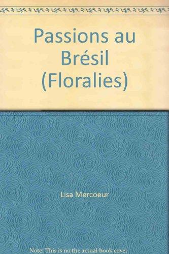 9782235013383: Passions au Brésil (Floralies)