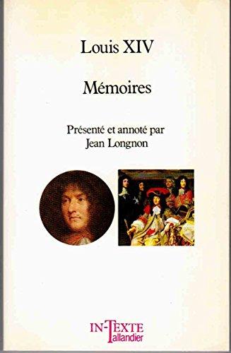 9782235015042: Memoires ; suivi de, Reflexions sur le metier de roi ; Instructions au duc d'Anjou ; Projet de harangue (Collection In-texte Tallandier) (French Edition)