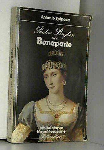 Pauline Borghà se, nà e Bonaparte [Aug: Antonio Spinosa