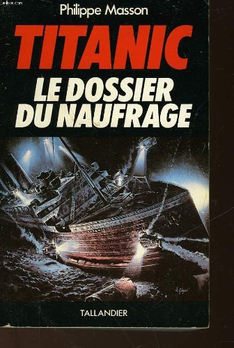 9782235016964: Titanic: Le dossier du naufrage (French Edition)