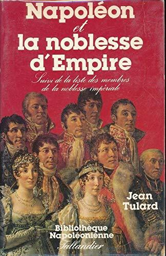 9782235017046: Napol�on et la noblesse d'Empire : Avec la liste des membres de la noblesse imp�riale, 1808-1815