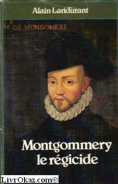 Montgommery, le regicide (Figures de proue) (French: Landurant, Alain
