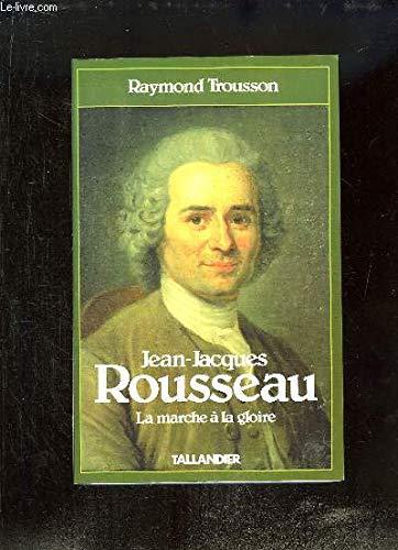 9782235017848: Jean-Jacques Rousseau Tome 1 : La Marche à la gloire (Figures de proue)