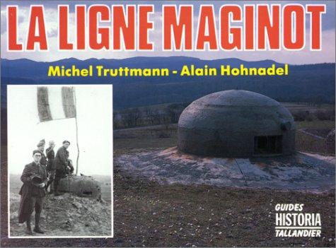 9782235018180: La ligne Maginot (Guides Historia) (French Edition)