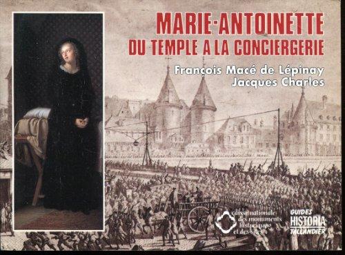 9782235018357: Marie-Antoinette : Du Temple à la Conciergerie