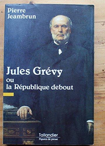 9782235020558: Jules Grévy ou la République debout (Figures de proue)