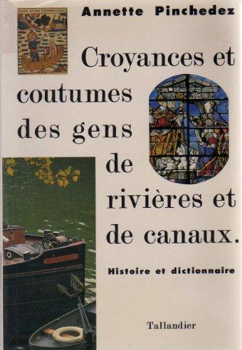 9782235020800: Croyances et coutumes des gens de rivieres et de canaux: Histoire et dictionnaire : tableaux, illustrations, bibliographies et carte (French Edition)