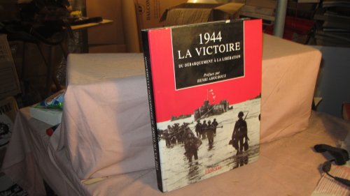 9782235021258: 1944, la victoire : du débarquement à la Libération