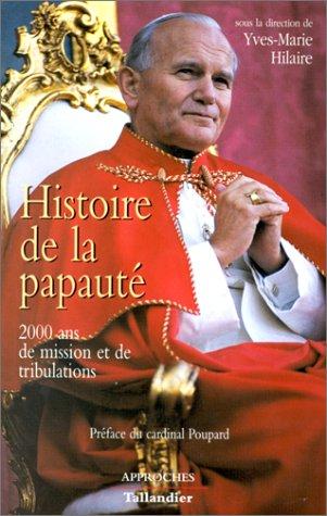 9782235021272: Histoire de la papauté : 2000 ans de mission et de tribulations