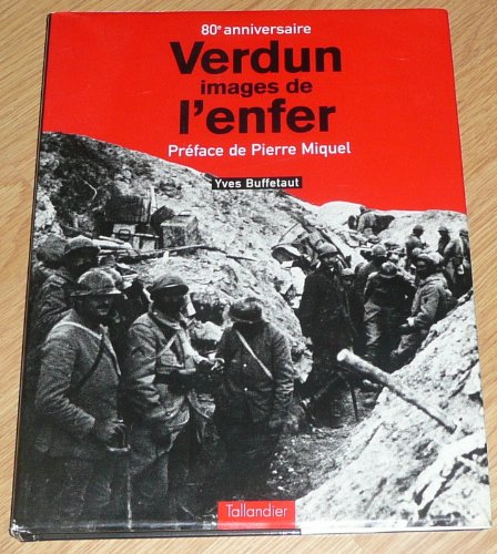 Verdun: Images de l'enfer: Buffetaut, Yves