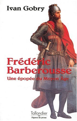 9782235021616: Frédéric Barberousse : Une épopée du Moyen Âge