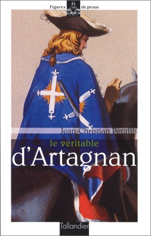 9782235022200: LE VERITABLE D'ARTAGNAN. Edition 1999