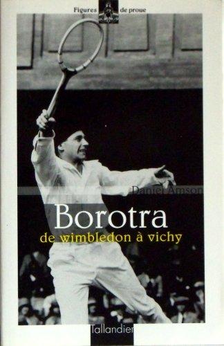 9782235022217: Borotra: De Wimbledon à Vichy (Figures de proue) (French Edition)