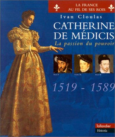 9782235022286: CATHERINE DE MEDICIS. : La passion du pouvoir (France Rois)