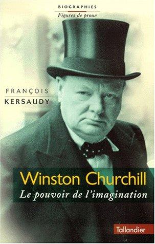 9782235022507: Winston Churchill: Le pouvoir de l'imagination (Biographies. Figures de proue) (French Edition)
