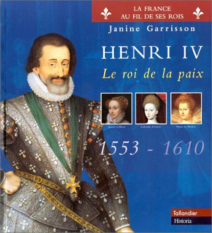 9782235022545: Henri IV : Le roi de la paix (La france au fil de ses rois)