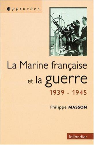 9782235022613: La marine française et la guerre 1939-1945 (Approches)