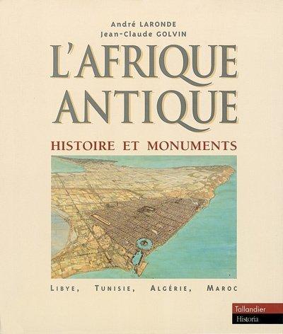 9782235023139: L'Afrique Antique : Histoire et monuments (Lybie, Tunisie, Algérie, Maroc)